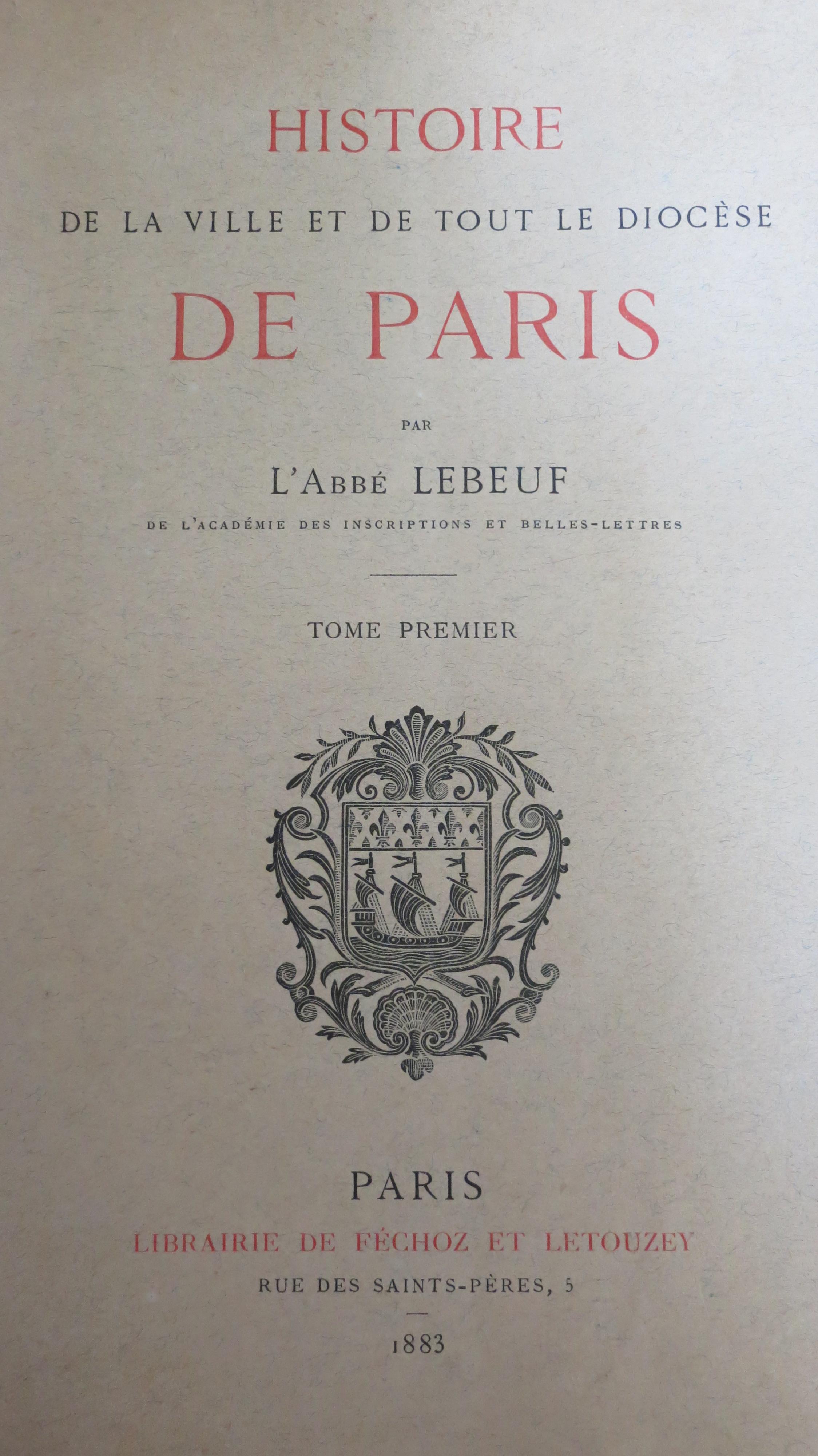 Histoire de la ville et de tout le diocèse de Paris Nouvelle édition