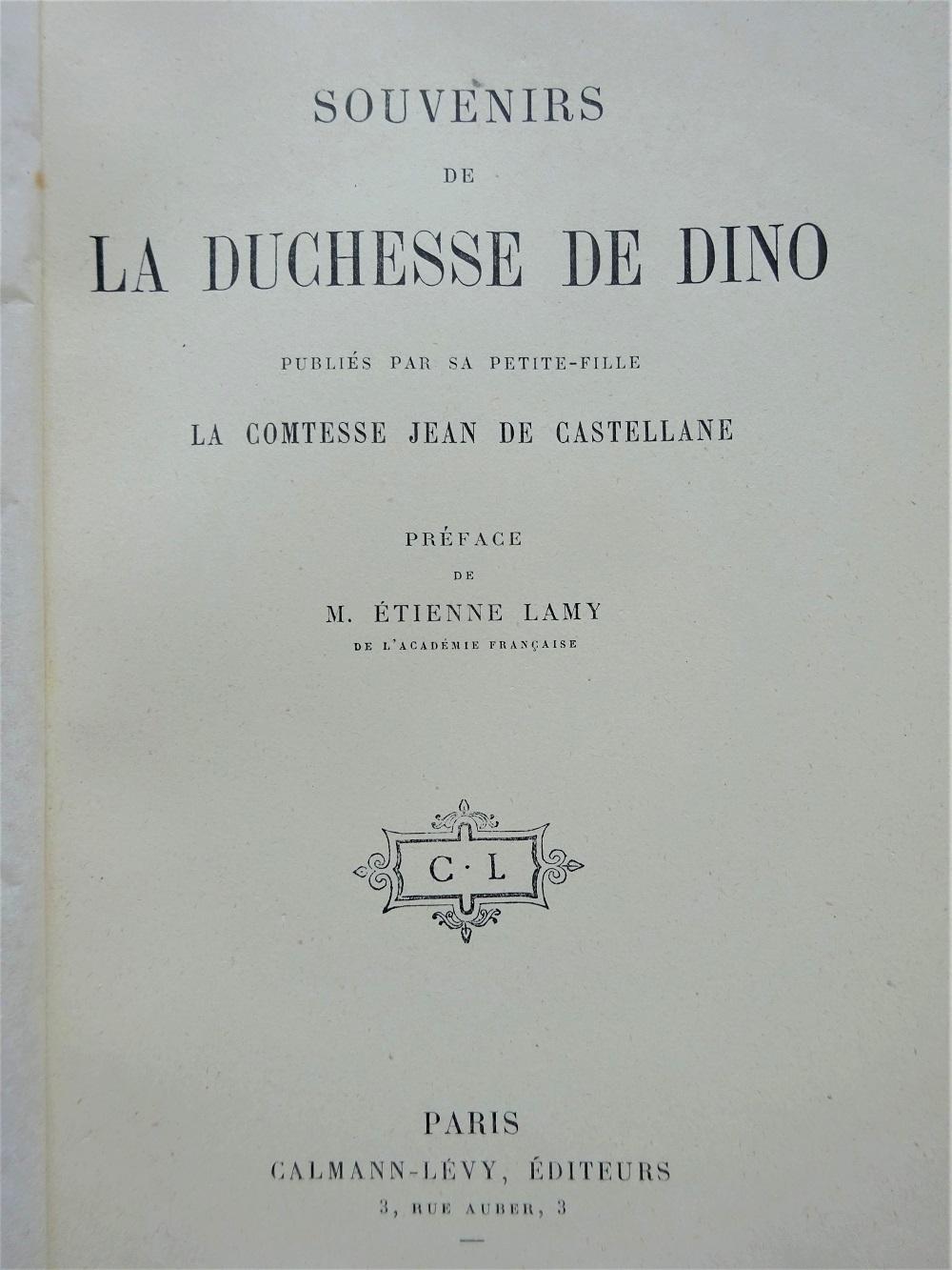 Souvenirs de la duchesse de Dino publiés par sa petite-fille la comtesse Jean de Castellane