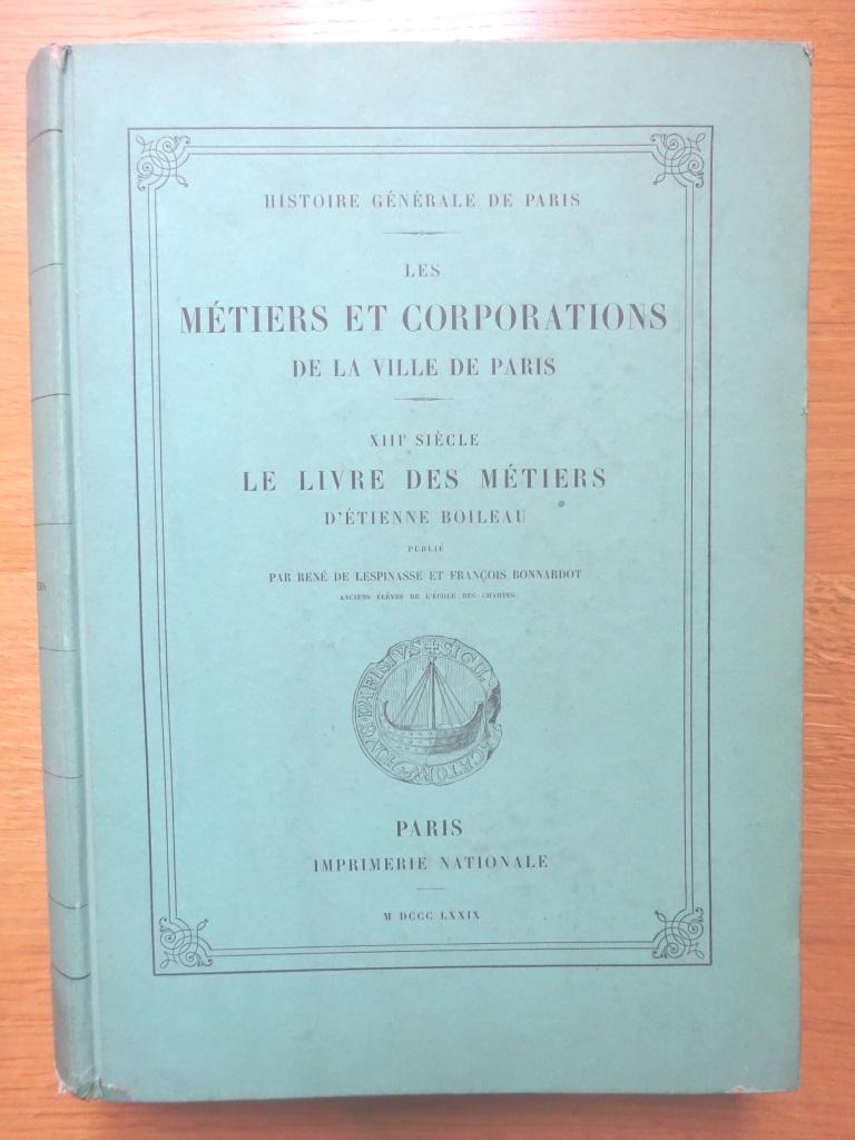 Les métiers et corporations de la ville de Paris. Le livre des métiers