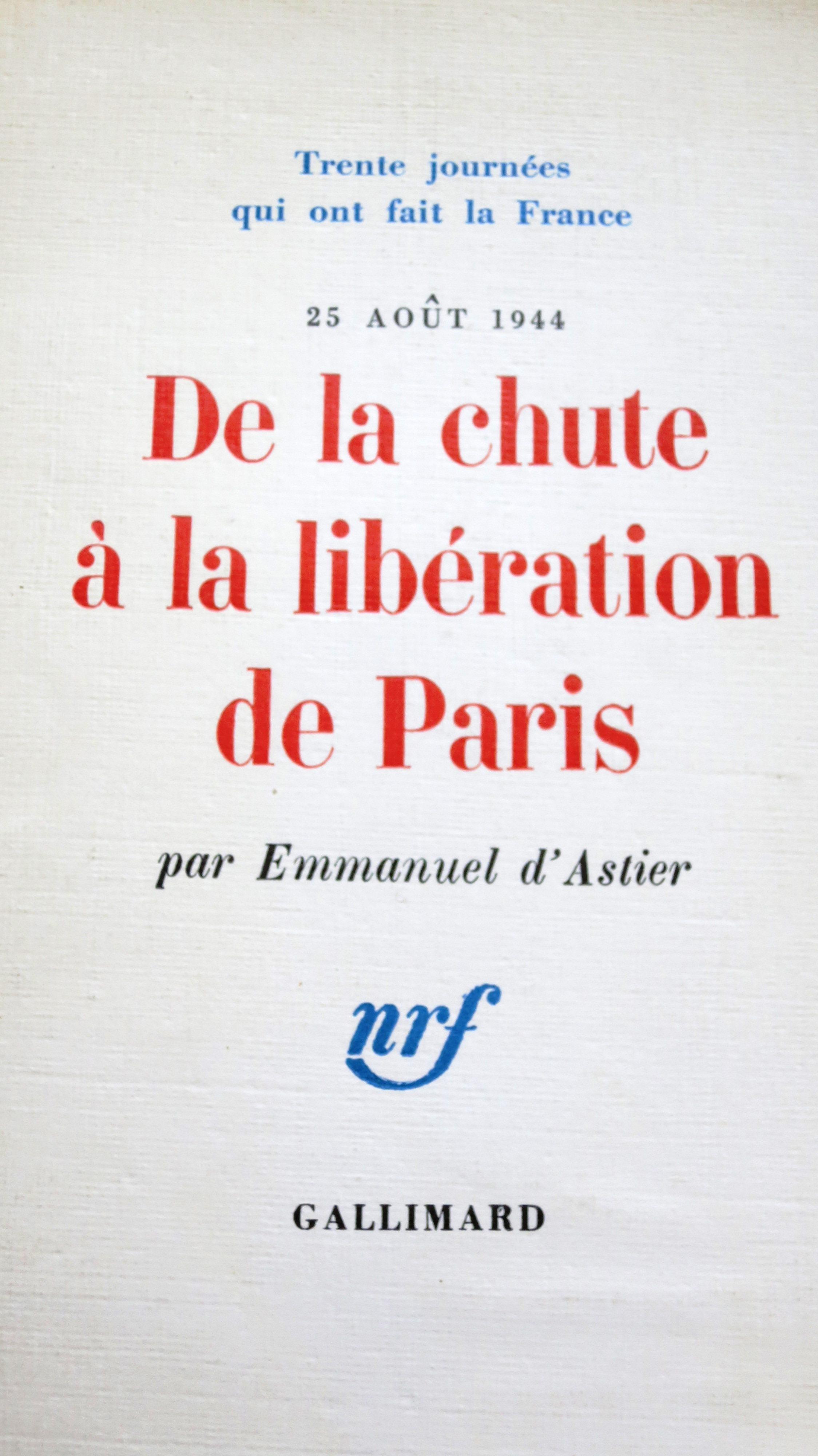 25 août 1944 De la chute à la libération de Paris