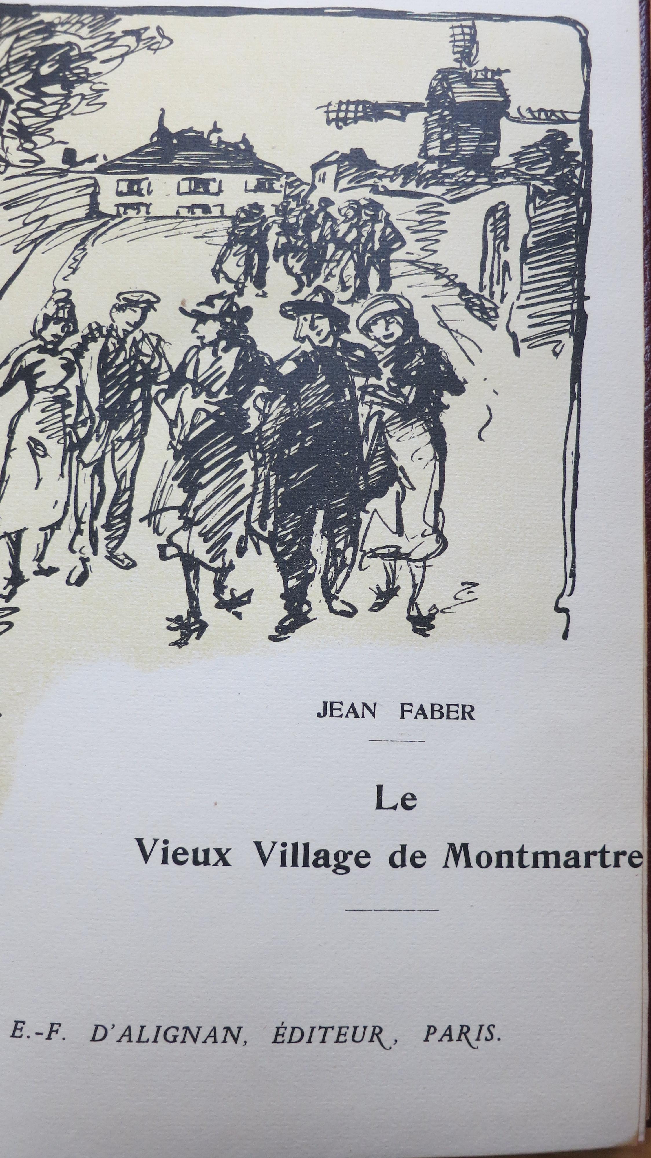 Le vieux village de Montmartre. Exemplaire sur Hollande.