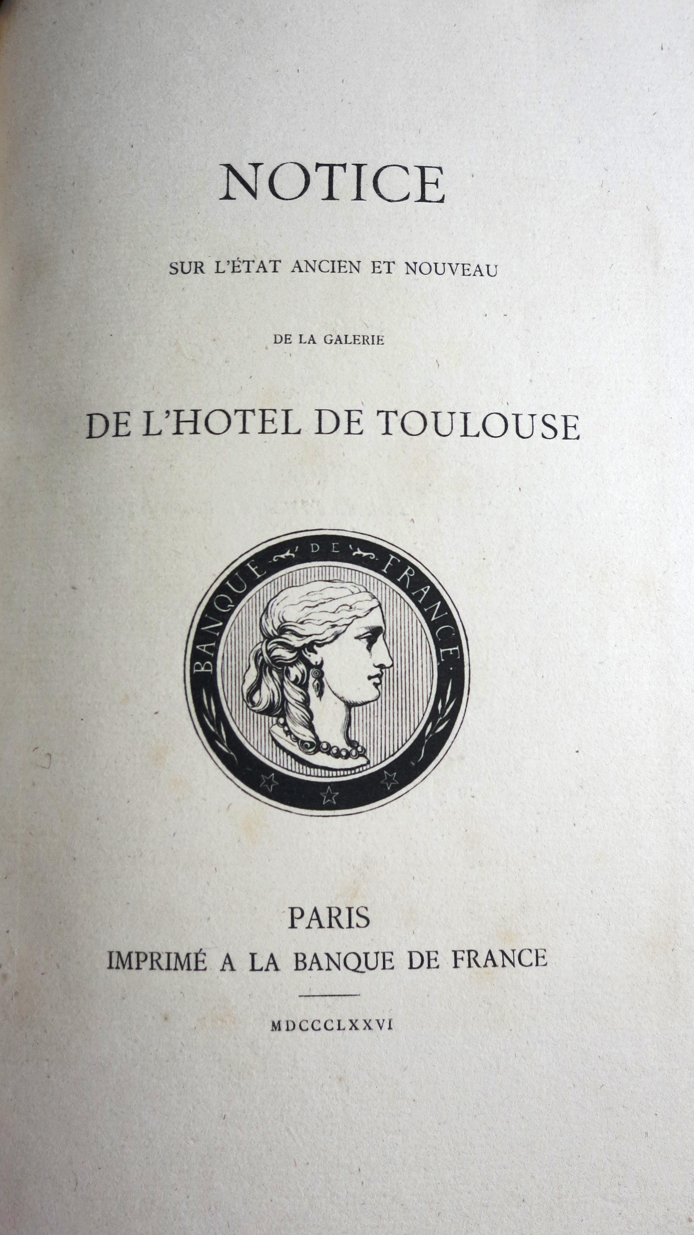 Notice sur l'état ancien et nouveau de la Galerie de l'Hôtel de Toulouse