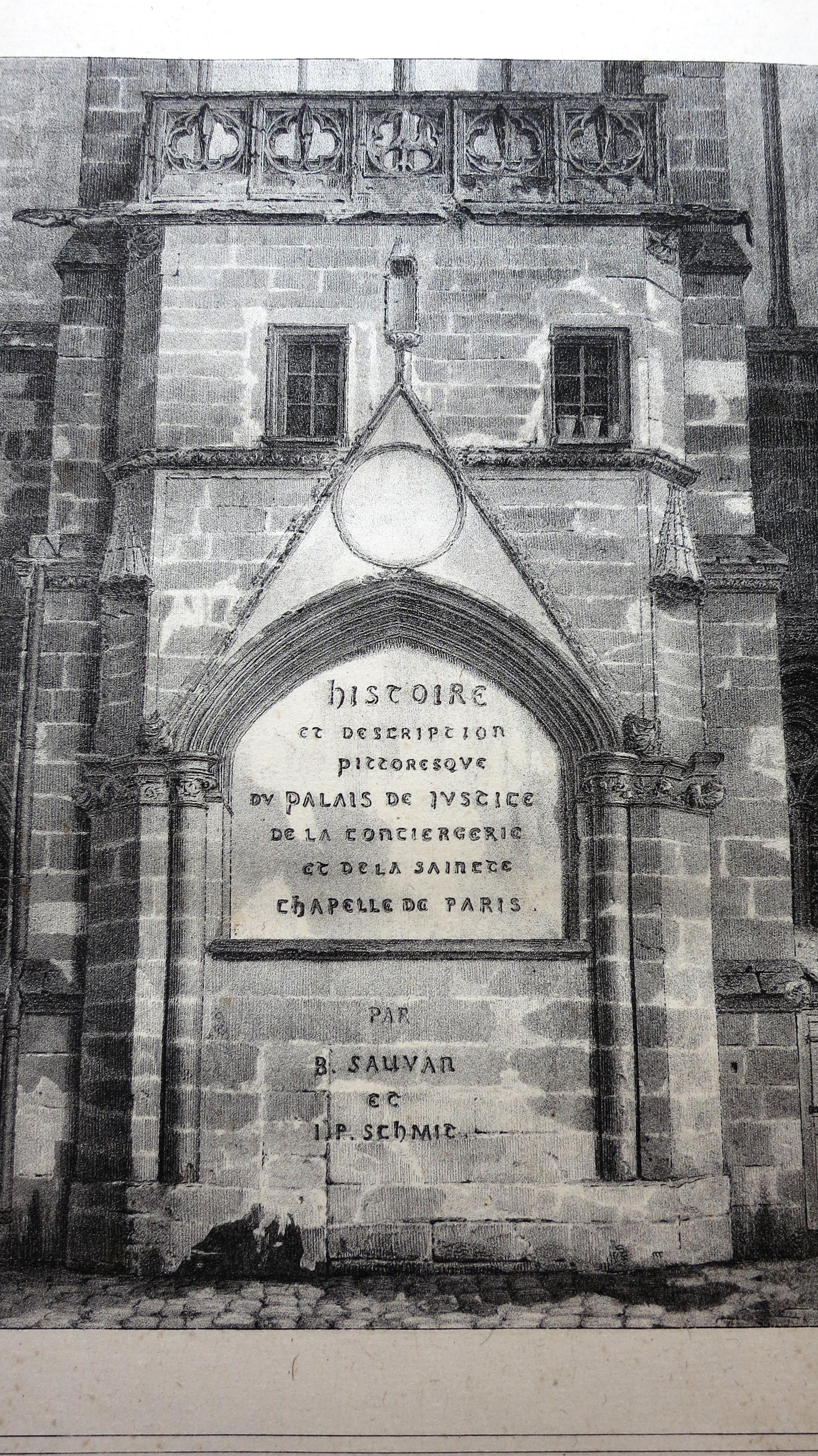 Histoire et description pittoresque du Palais de Justice de la Conciergerie et de la Sainte Chapelle