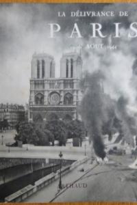 La délivrance de Paris. 19-26 août 1944