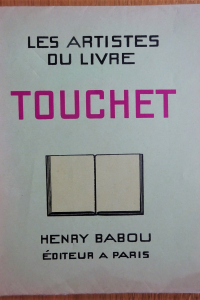 Les artistes du livre. Jacques Touchet