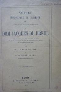Notice historique et critique sur la vie et les ouvrages manuscrits de Dom Jacques du Breul