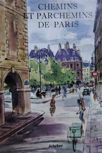 Chemins et parchemins de Paris