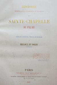Histoire archéologique descriptive et graphique de la Sainte Chapelle 1857