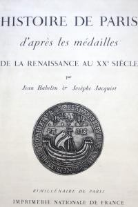Histoire de Paris d'après les médailles de la Renaissance au XXe siècle
