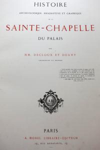 Histoire archéologique descriptive et graphique de la Sainte Chapelle 1865