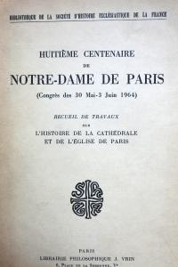 Huitième centenaire de Notre-Dame de Paris Congrès des 31 mai-3 juin 1964