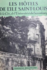 Les Hôtels de l'ile Saint Louis de la Cité de l'Université et du Luxembourg