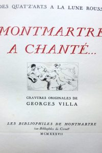 Montmartre a chanté. Des quat'zarts à la lune rousse.
